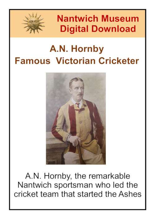 A. N. Hornby the remarkable Nantwich sportsman who led the cricket team that started the Ashes.