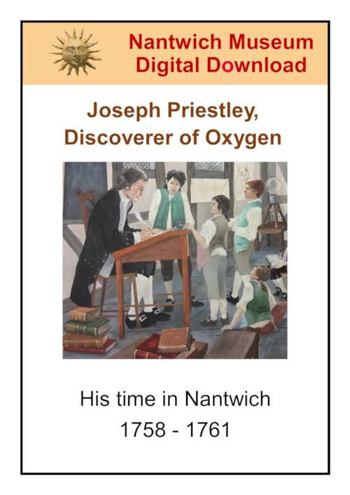 Joseph Priestley, Discoverer of Oxygen - his time in Nantwich 1758 - 1761. A digital download from Nantwich Museum