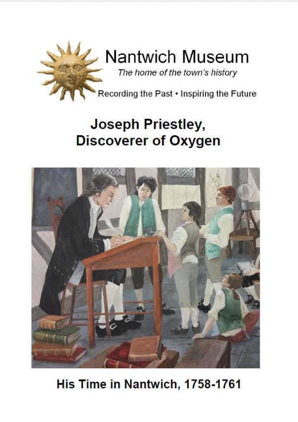 Joseph Priestley, Discoverer of Oxygen - his time in Nantwich. 1758 - 1761