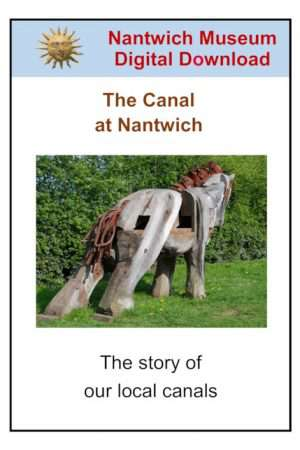 The Canal at Nantwich - the story of our local canals by Nantwich Museum