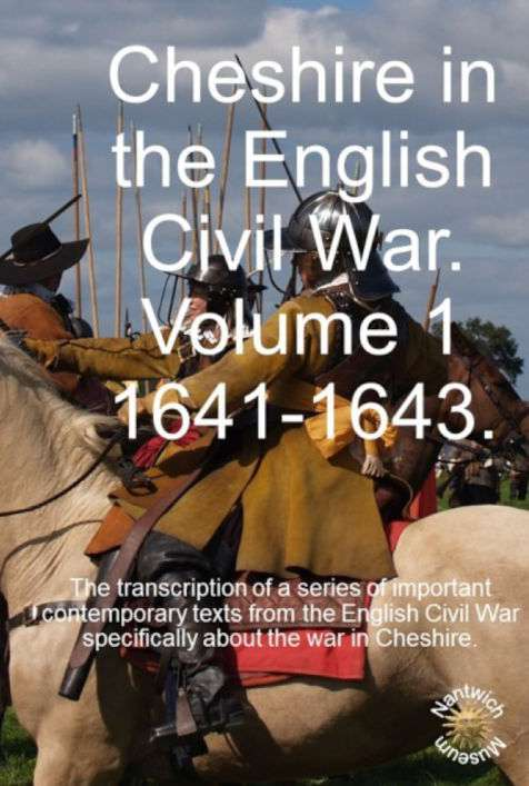 Cheshire in the English Civil War Vol 1 1641-1643