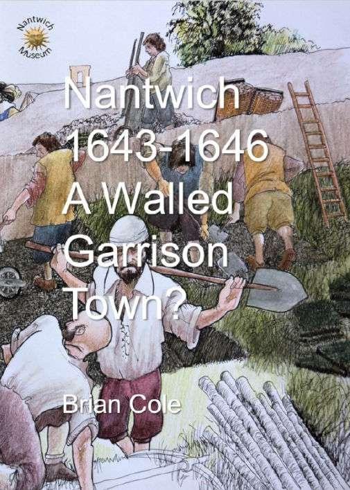 Nantwich 1643-1646 A Walled Garrison Town