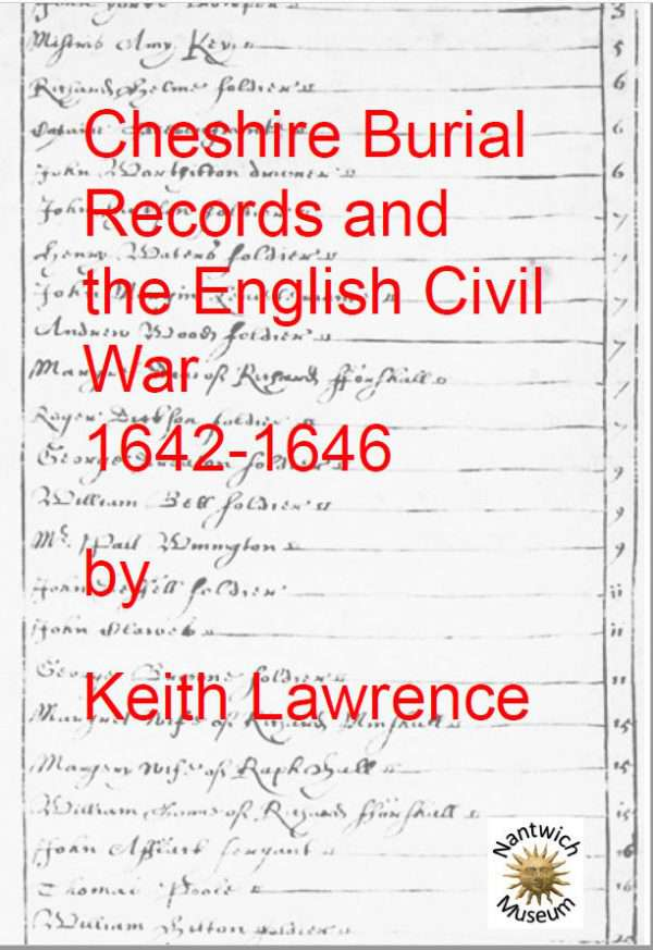 Cheshire Burial Records and the English Civil War 1642 - 1646 by Keith Lawrence