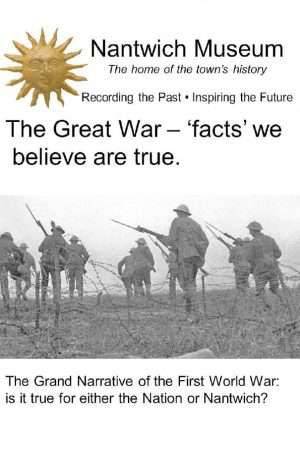 The Great War. Facts we believe are true. A Nantwich Persepective. Cover